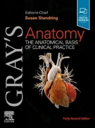 Gray's Anatomy, 42nd Edition, The Anatomical Basis of Clinical Practice