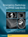 EMERGENCY RADIOLOGY COFFEE CASE BOOK,  Case-Oriented Fast Focused Effective Education
