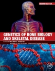 Genetics of Bone Biology and Skeletal Disease 2nd Edition