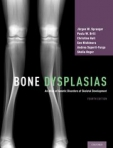 Bone Dysplasias An Atlas of Genetic Disorders of Skeletal Development, 4th Edition